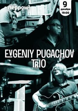 Концерт: Evgeniy Pugachov trio