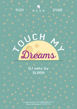 Touch My Dreams | 11/11 | Shkafff